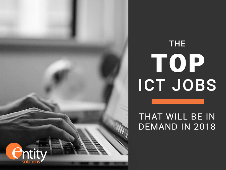 The Top ICT jobs that will be in demand in 2018