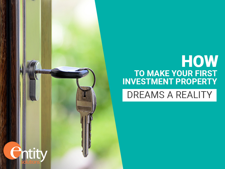 How to make your first investment property dreams a reality
